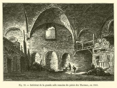 Interieur De La Grande Salle Romaine Du Palais Des Thermes, En 1810