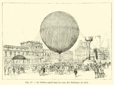Le Ballon Captif Dans La Cour Des Tuileries En 1878