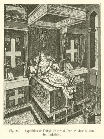 Exposition De L'Effigie En Cire D'Henri IV Dans La Salle Des Cariatides