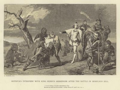 Hotspur's Interview with King Henry's Messenger after the Battle of Homildon Hill