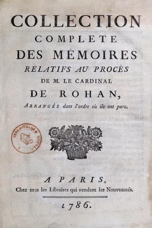 Collection Complete Des Memoires De M Relatifs Au Process Cardinal De Rohan