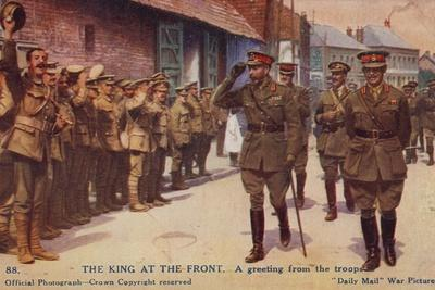 King George V Greeted by British Troops on a Visit to the Front, World War I