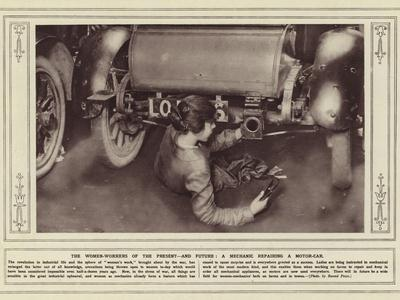 The Women-Workers of the Present, and Future, a Mechanic Repairing a Motor-Car
