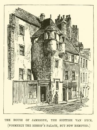 The House of Jamesone, the Scottish Van Dyck, Formerly the Bishop's Palace, But Now Removed