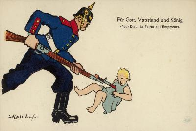 A German Soldier Bayonets a Baby with the Caption for God, Fatherland and the King