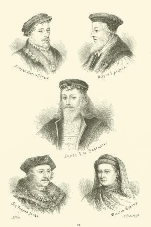 Howard, Earl of Surrey, Bishop Latimer, James I of Scotland, Sir Thomas More, William Caxton
