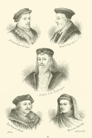 Howard, Earl of Surrey, Bishop Latimer, James I of Scotland, Sir Thomas More, William Caxton
