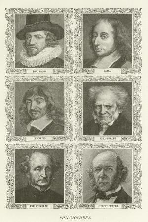 Philosophers, Lord Bacon, Pascal, Descartes, Schopenhauer, John Stuart Mill, Herbert Spencer