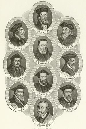 The Martyrs, Wycliffe, Huss, Jerome, Tyndale, Cranmer, Latimer, Bradford, Ridley, Hooper, Rogers