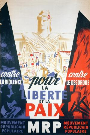 For Liberty and Peace', Poster by the 'Mouvement Republicain Populaire', C.1945-50