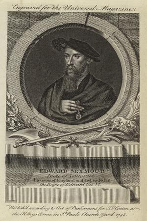 Edward Seymour, Duke of Somerset, Protector of England and Beheaded in the Reign of Edward the VI