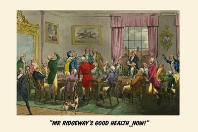 To Mr. Ridgeway's Good Heath