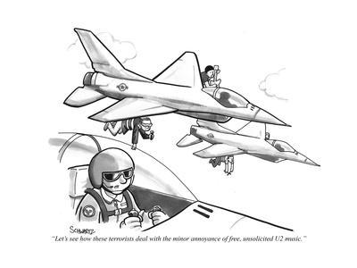 """""""Let's see how these terrorists deal with the minor annoyance of free, uns…"""" - New Yorker Cartoon"""
