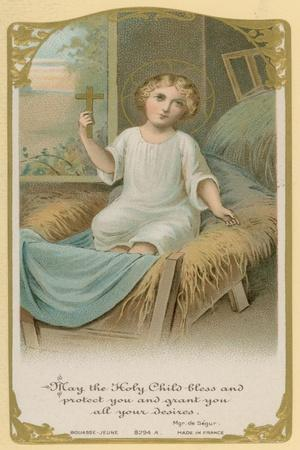 May the Holy Child Bless and Protect You and Grant You All Your Desires