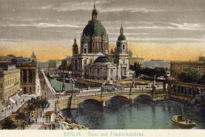 The Dome of the Royal Palace and Friedrichsbrucke in Berlin