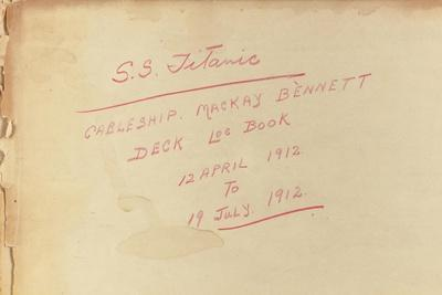 Deck Log for the Cable Ship SS Mackay-Bennett Relating to Recovery Operation in the Titanic Debris