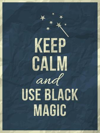 Keep Calm and Use Black Magic Quote