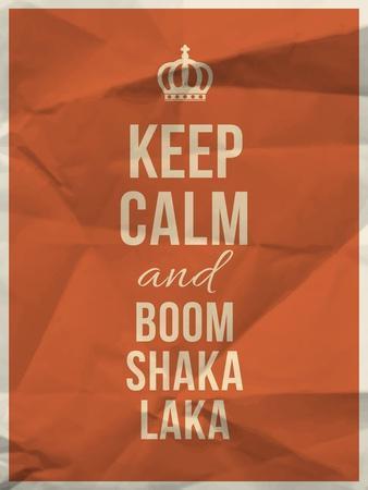 Keep Calm Boom Shaka Laka Quote on Crumpled Paper Texture