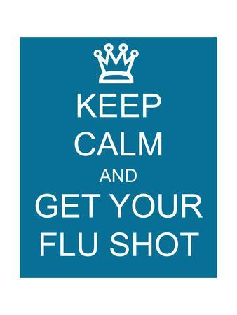 Keep Calm and Get Your Flu Shot