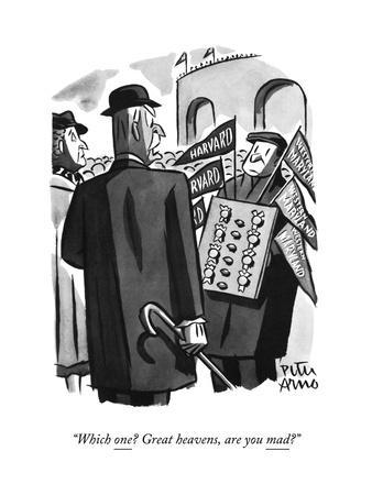 """""""Which one? Great heavens, are you mad?"""" - New Yorker Cartoon"""