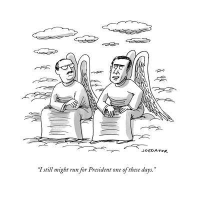 """""""I still might run for President one of these days."""" - Cartoon"""