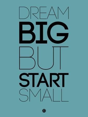 Dream Big But Start Small 3
