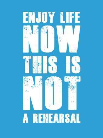Enjoy Life Now Blue