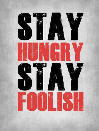 Stay Hungry Stay Foolish Poster Grey