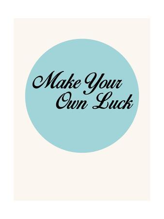 Make Your Own Luck 1