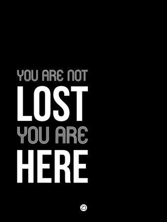 You are Not Lost Black and White