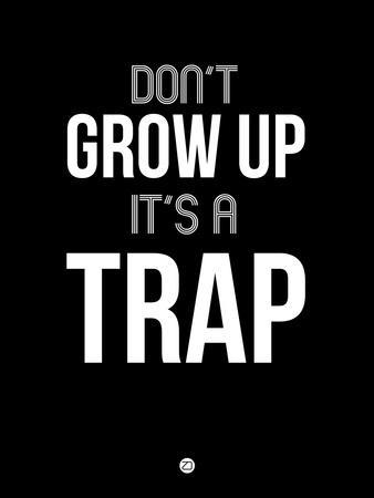 Don't Grow Up it's a Trap 1
