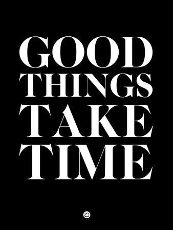 Good Things Take Time 1