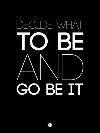 Decide What to Be and Go Be it 1
