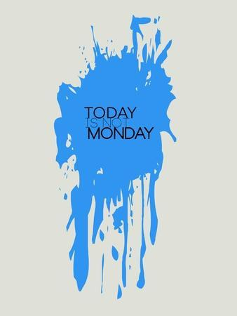 Today Is Not Monday 3