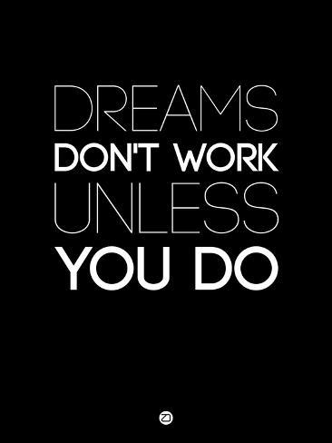 dreams dont work unless you do poster