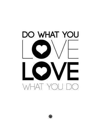 Do What You Love What You Do 4