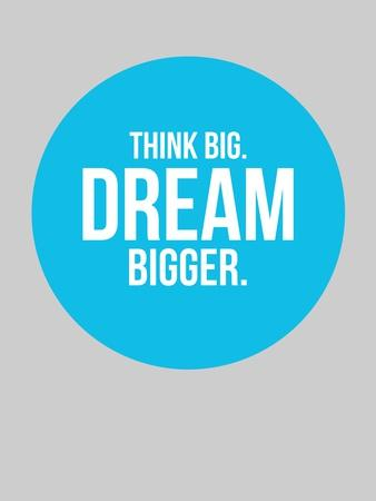 Think Big Dream Bigger Circle 2