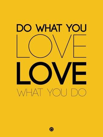 Do What You Love What You Do 6