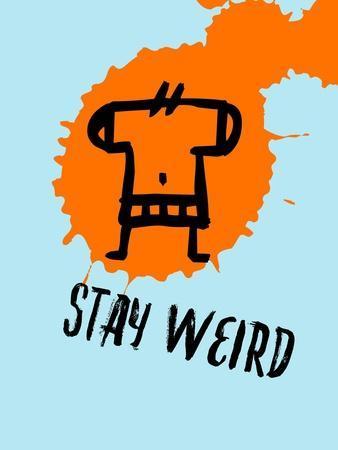 Stay Weird 1