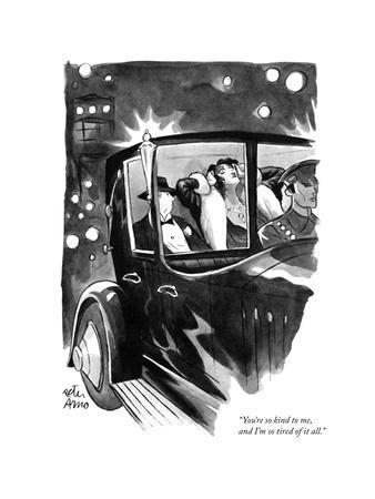 """You're so kind to me, and I'm so tired of it all."" - New Yorker Cartoon"
