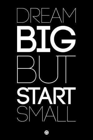 Dream Big But Start Small 1