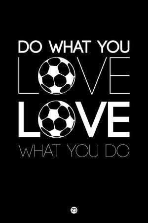 Do What You Love Love What You Do 13