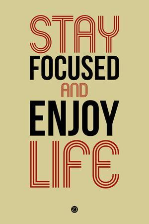 Stay Focused and Enjoy Life 1