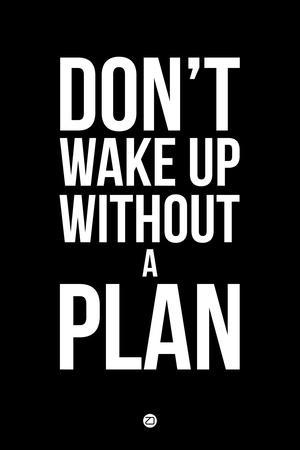 Don't Wake Up Without a Plan 1
