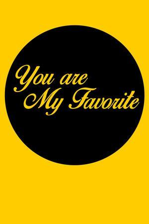 You are My Favorite 1