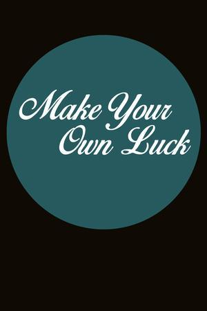 Make Your Own Luck 2