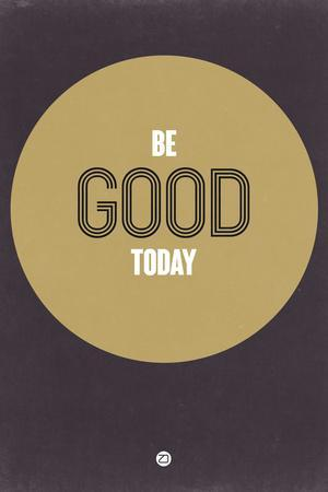 Be Good Today 2