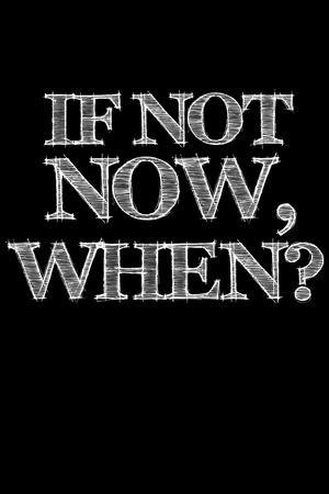 If Not Now, When? Black