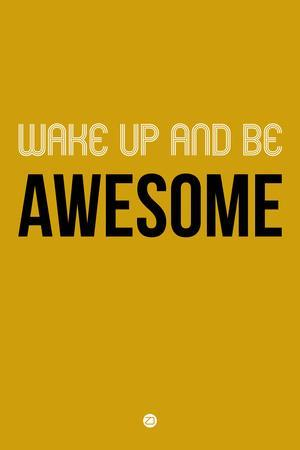 Wake Up and Be Awesome Yellow