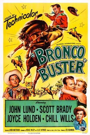 Bronco Buster, Scott Brady, John Lund, Joyce Holden, Chill Wills, 1952